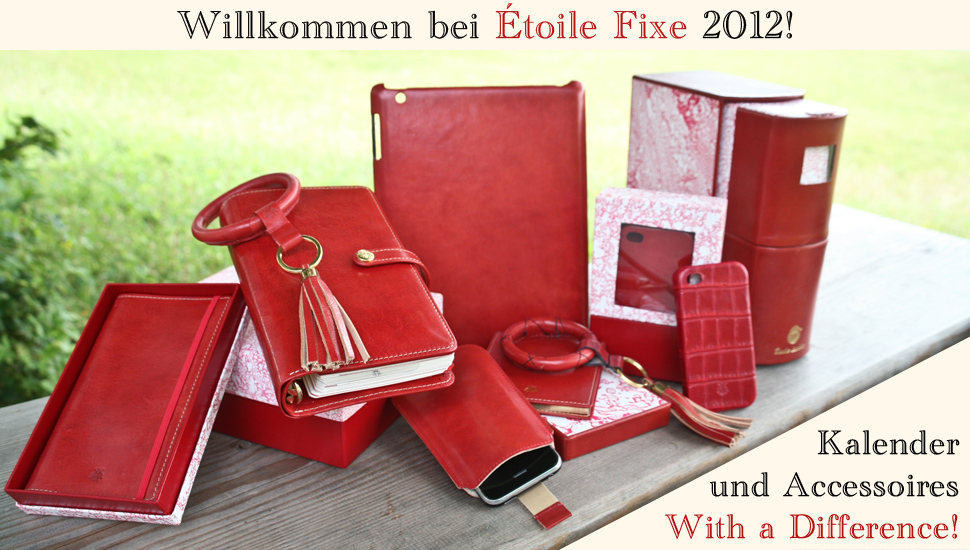 Willkommen bei Étoile Fixe 2012! - Kalender und Accessoires With a Difference!
